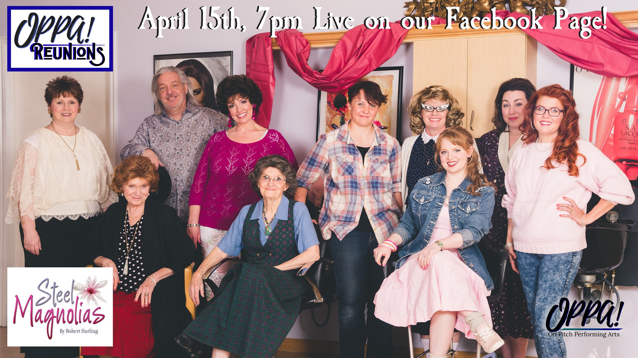 Oppa Reunions Steel Magnolias Cast Presented By On Pitch