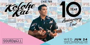 Kolohe Kai – 10 Year Anniversary Tour - CANCELLED