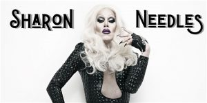 Sharon Needles- RESCHEDULED