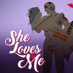 She Loves Me -CANCELLED