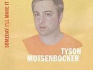Tyson Motsenbocker- CANCELLED