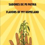 Sabores de Mi Patria / Flavors of my Homeland