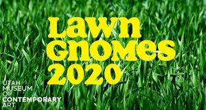 Lawn Gnomes 2020 / UMOCA + Granary Arts