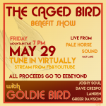 The Caged Bird Benefit Show