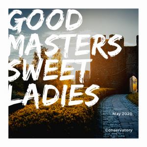 Good Masters, Sweet Ladies