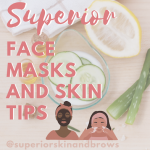 Superior Face Masks and Skin Tips