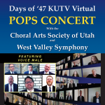 Days of '47 KUTV Virtual Pops Concert with the Cho...