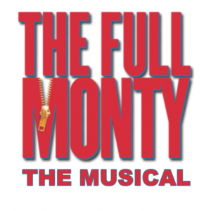 The Full Monty: The Musical- RESCHEDULED