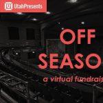 OFF SEASON: A Virtual Fundraiser
