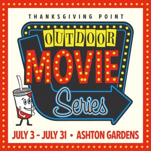 2020 Outdoor Movie Series at Thanksgiving Point