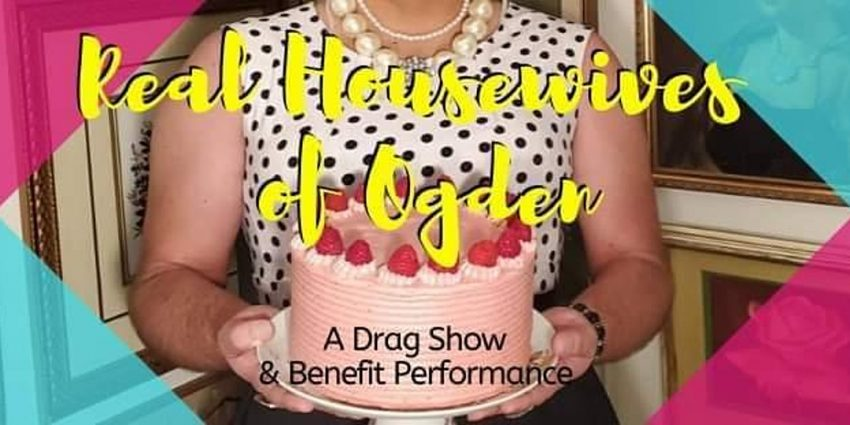 The Real Housewives of Ogden, A Drag Show & Be...