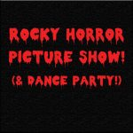 Dance Party & Movie: Rocky Horror Picture Show- CANCELLED