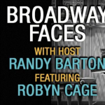 Broadway Faces with Robyn Cage and Randy Barton