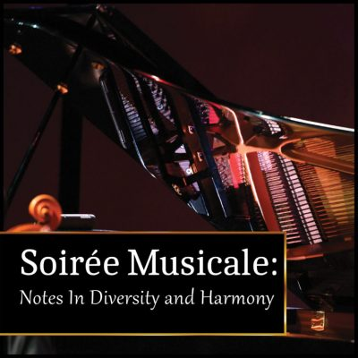Soiree Musicale Concert: Notes in Diversity and Harmony- CANCELLED
