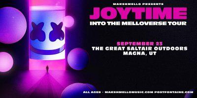 Marshmello Presents Joytime: Into the Melloverse- CANCELLED