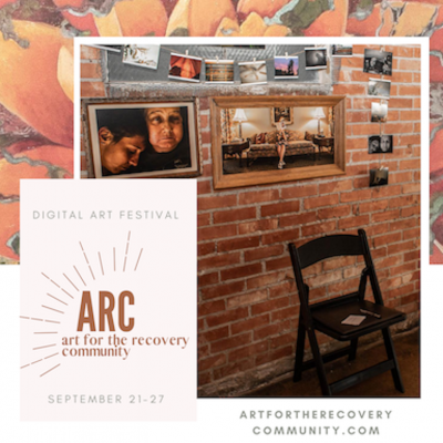 ARC: Art for the Recovery Community Digital Festival