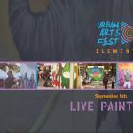 Urban Arts Fest Elements Live Painting Exhibit