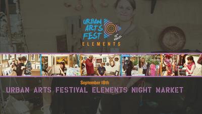 Urban Arts Festival Elements Night Market