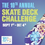 The 10th Annual Skate Deck Challenge
