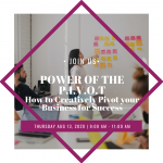 Power of the P.I.V.O.T: How to Creatively Pivot Your Business for Success