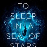 To Sleep in a Sea of Stars - VIRTUAL EVENT