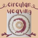Circular Weaving With Sarah May