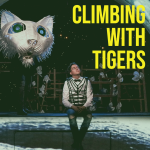 CLIMBING WITH TIGERS Adapted for the stage by Troy Deutsch