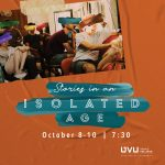"UVU THEATRE PRESENTS: ""STORIES IN AN ISOLATED AGE"""