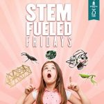 STEM Fueled Fridays at Thanksgiving Point