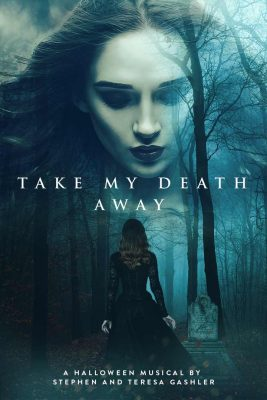 Take My Death Away - A Halloween Musical (Live and...