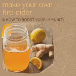 Make Your Own Fire Cider and How to Boost Your Immunity