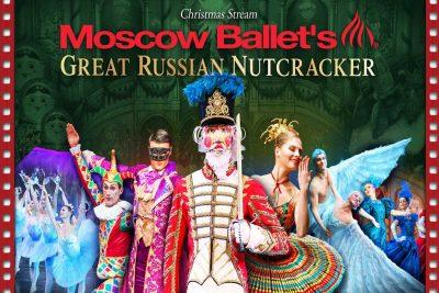 Moscow Ballet's Great Russian Nutcracker - Virtual Stream