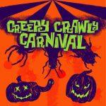 Creepy Crawly Carnival