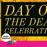 Day of the Dead Celebration - Celebración del Día  de Muertos