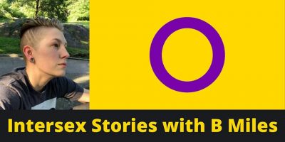Intersex Stories with B Miles- VIRTUAL