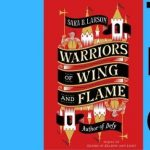 Sara B. Larson | Warriors of Wing and Flame- VIRTUAL