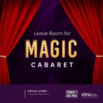"""UVU Theatre Presents: """"Leave Room for Magic: A Charmed Cabaret""""- LIVE STREAM"""