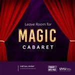 """UVU THEATRE PRESENTS: """"LEAVE ROOM FOR MAGIC CABARET"""""""