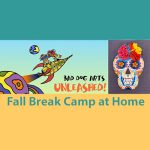 Fall Break Camp at Home with Bad Dog Arts Unleashed