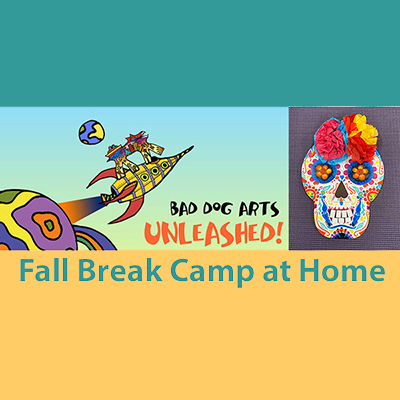 Fall Break Camp at Home with Bad Dog Arts Unleashe...