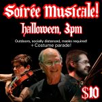 Soiree Musicale: Special Halloween DAY Concert!