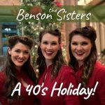 A '40's Holiday with The Benson Sisters