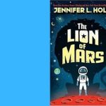 TKE presents ONLINE | Jennifer L. Holm | The Lion of Mars