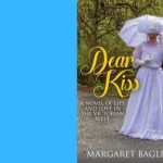 TKE presents ONLINE | Margaret Bagley | Dear Kiss: A Novel of Life and Love in the Victorian West