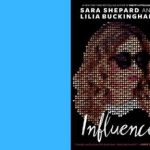TKE presents ONLINE | Sara Shepard and Lilia Buckingham | Influence
