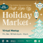 Virtual Meetup for the Online Second Annual Craft Lake City Holiday Market