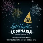New Year's Late Night at Luminaria
