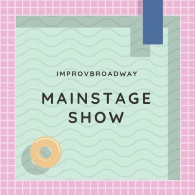 Mainstage Show ImprovBroadway Pre-Sale