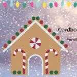Family Night: Cardboard Gingerbread House