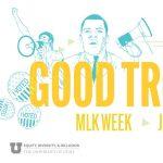 2021 MLK Week 2021: Good Trouble